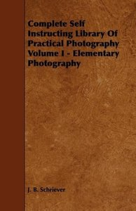 Complete Self Instructing Library Of Practical Photography Volum