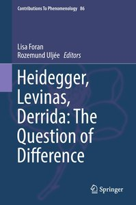 Heidegger, Levinas, Derrida : The Question of Difference
