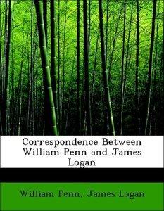 Correspondence Between William Penn and James Logan