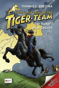 Ein Fall für dich und das Tiger-Team 19. Der Reiter ohne Gesicht