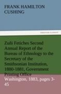 Zuñi Fetiches Second Annual Report of the Bureau of Ethnology to
