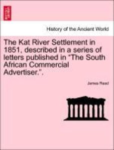 The Kat River Settlement in 1851, described in a series of lette