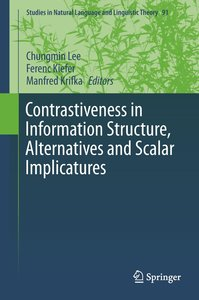 Contrastiveness in Information Structure, Alternatives and Scala