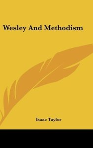 Wesley And Methodism