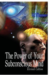 The Power of Your Subconscious Mind, Revised Edition