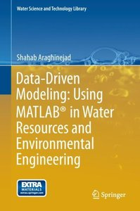 Data-Driven Modeling: Using MATLAB® in Water Resources and Envir
