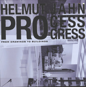 Helmut Jahn Process Progress