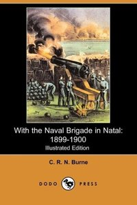 With the Naval Brigade in Natal