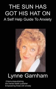 The Sun Has Got His Hat on: A Self Help Guide to Anxiety