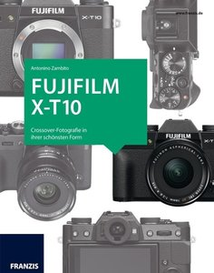 Das Kamerabuch Fujifilm X-T10