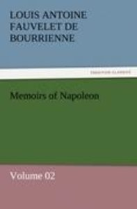 Memoirs of Napoleon - Volume 02