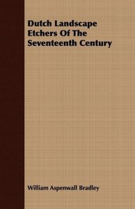 Dutch Landscape Etchers Of The Seventeenth Century