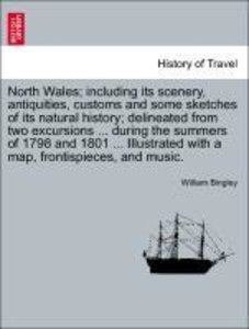 North Wales; including its scenery, antiquities, customs and som