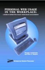 Personal Web Usage in the Workplace: A Guide to Effective Human