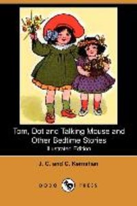 Tom, Dot and Talking Mouse and Other Bedtime Stories