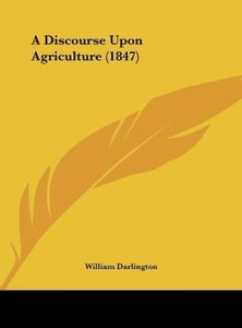 A Discourse Upon Agriculture (1847)