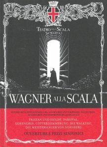 Wagner alla Scala. Ouverture e pezzi sinfonici. Ediz. italiana,