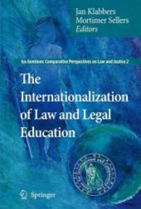 The Internationalization of Law and Legal Education
