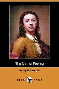 The Man of Feeling (Dodo Press)