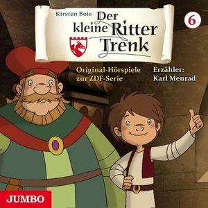 Der kleine Ritter Trenk. Original Hörspiel zur TV-Serie Folge 6