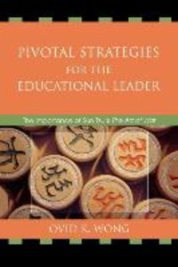 Pivotal Strategies for the Educational Leader