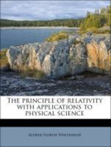 The principle of relativity with applications to physical scienc