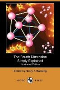 The Fourth Dimension Simply Explained (Illustrated Edition) (Dod