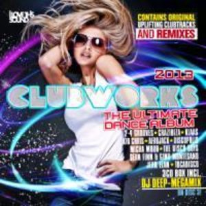 Clubworks 2013-The Ultimate Dance Album