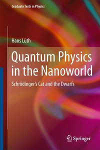 Lüth, H: Quantum Physics in the Nanoworld