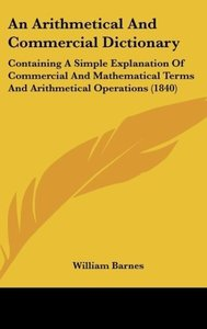 An Arithmetical And Commercial Dictionary
