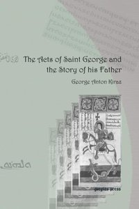 The Acts of Saint George and the Story of His Father