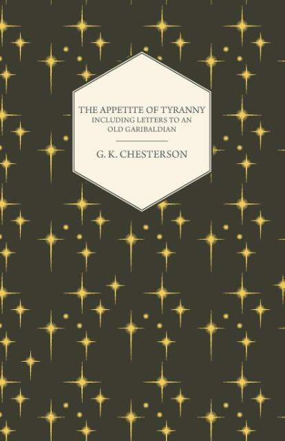 The Appetite of Tyranny - Including Letters to an Old Garibaldia - zum Schließen ins Bild klicken