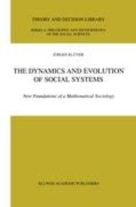 The Dynamics and Evolution of Social Systems