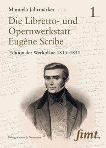 Die Libretto- und Opernwerkstatt Eugène Scribe / L'Atelier du li