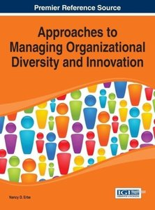 Approaches to Managing Organizational Diversity and Innovation