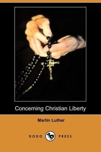 Concerning Christian Liberty (Dodo Press)