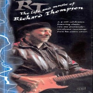 The Life And Music Of Richard Thompson