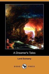 A Dreamer's Tales (Dodo Press)