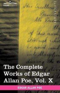 The Complete Works of Edgar Allan Poe, Vol. X (in ten volumes)