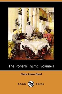 The Potter's Thumb, Volume I (Dodo Press)