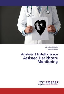Ambient Intelligence Assisted Healthcare Monitoring