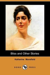 Bliss and Other Stories (Dodo Press)