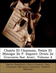 Chants Et Chansons, Poésie Et Musique De P. Dupont: Ornés De Gra