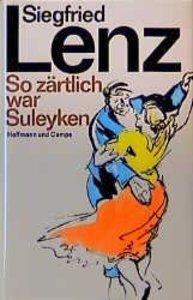 LENZ, S: SO ZAERTLICH WAR SULEYKEN.