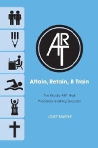 Attain, Retain, & Train