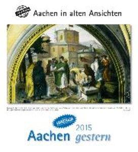 Aachen gestern 2015. Kalender