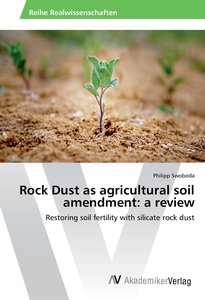 Rock Dust as agricultural soil amendment: a review
