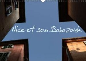 Nice et son Babazouk (Calendrier mural 2015 DIN A3 horizontal)