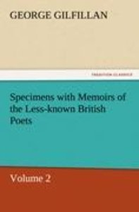 Specimens with Memoirs of the Less-known British Poets, Volume 2