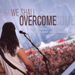 We Shall Overcome,One Song Edition